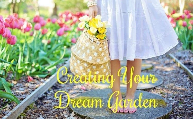 Creating Your Dream Garden