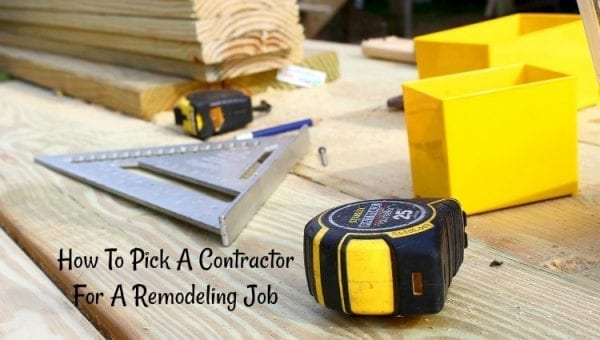 How To Pick A Contractor For A Remodeling Job