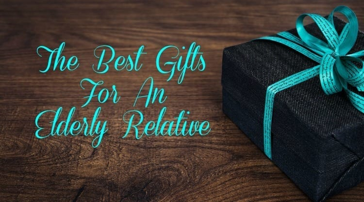 The Best Gifts For An Elderly Relative