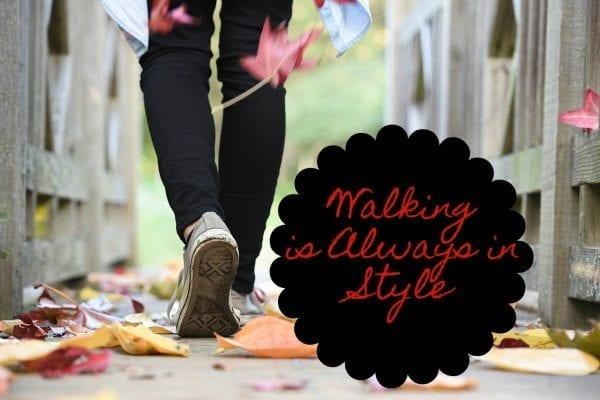 walking is always in style