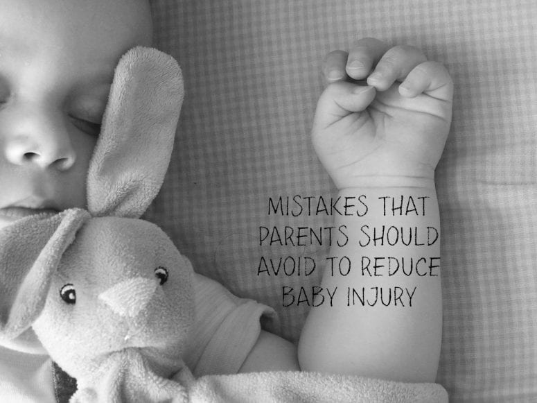 Mistakes That Parents Should Avoid to Reduce Baby Injury