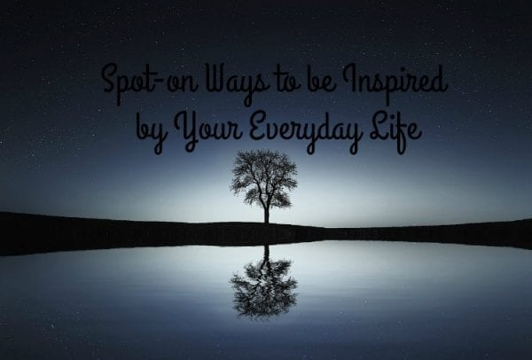 Spot-on Ways to be Inspired by Your Everyday Life by North Carolina Lifestyle blogger Adventures of Frugal Mom
