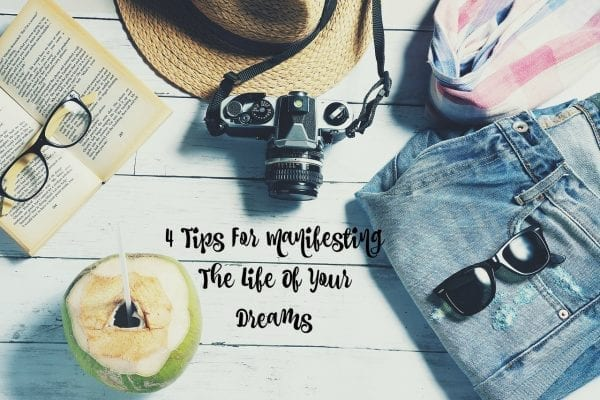 4 Tips For Manifesting The Life Of Your Dreams from North Carolina Lifestyle Blogger Adventures of Frugal Mom