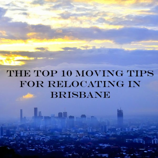 The Top 10 Moving Tips for Relocating in Brisbane