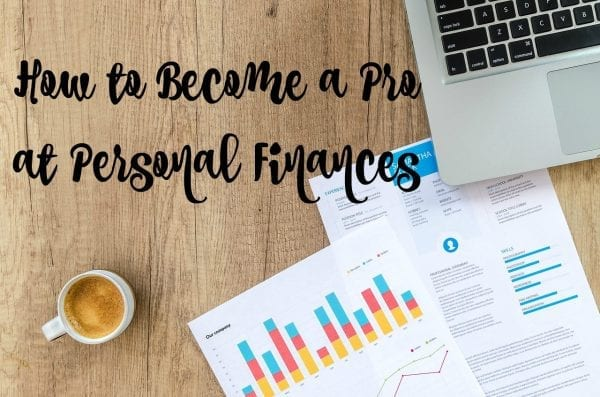 How to Become A Pro at Personal Finances from North Carolina Lifestyle blogger Adventures of Frugal Mom