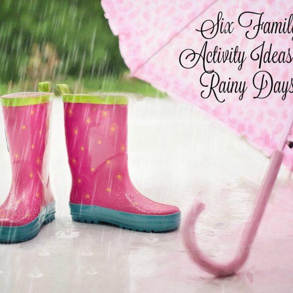 Six Family Activity Ideas for Rainy Days